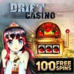 Drift Casino | 120 free spins and $500 bonus | online & mobile
