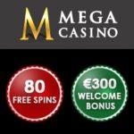 Mega Casino 80 free spins (10 FS no deposit) and £300 bonus