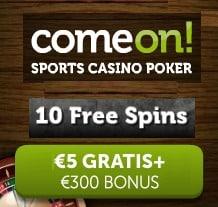 Come On Casino €5 no deposit bonus plus 10 free spins + 100% up to €300 welcome bonus