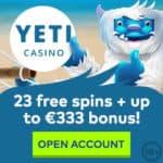 YETI CASINO – 100 free spins   €333 gratis chips   no deposit bonus