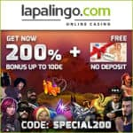 Lapalingo Casino | €10 free spins NDB   200% up to €1,000 bonus code