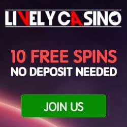 Lively Casino - 10 gratis spins & £200 free bonus - best live dealer in UK