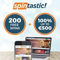 Spintastic! Casino - 200 free spins & 500€ bonus - Netent & Novomatic