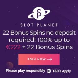 Slot Planet Casino 22 gratis spins + 100% up to €222 free bonus