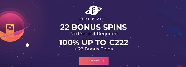 Claim 22 free spins on registration! Plus, get a 100% welcome bonus to Slot Planet Casino!