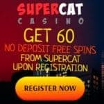 SuperCat Casino 60 free spins bonus no deposit required