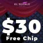 El Royale Casino $30 GRATIS exclusive no deposit bonus